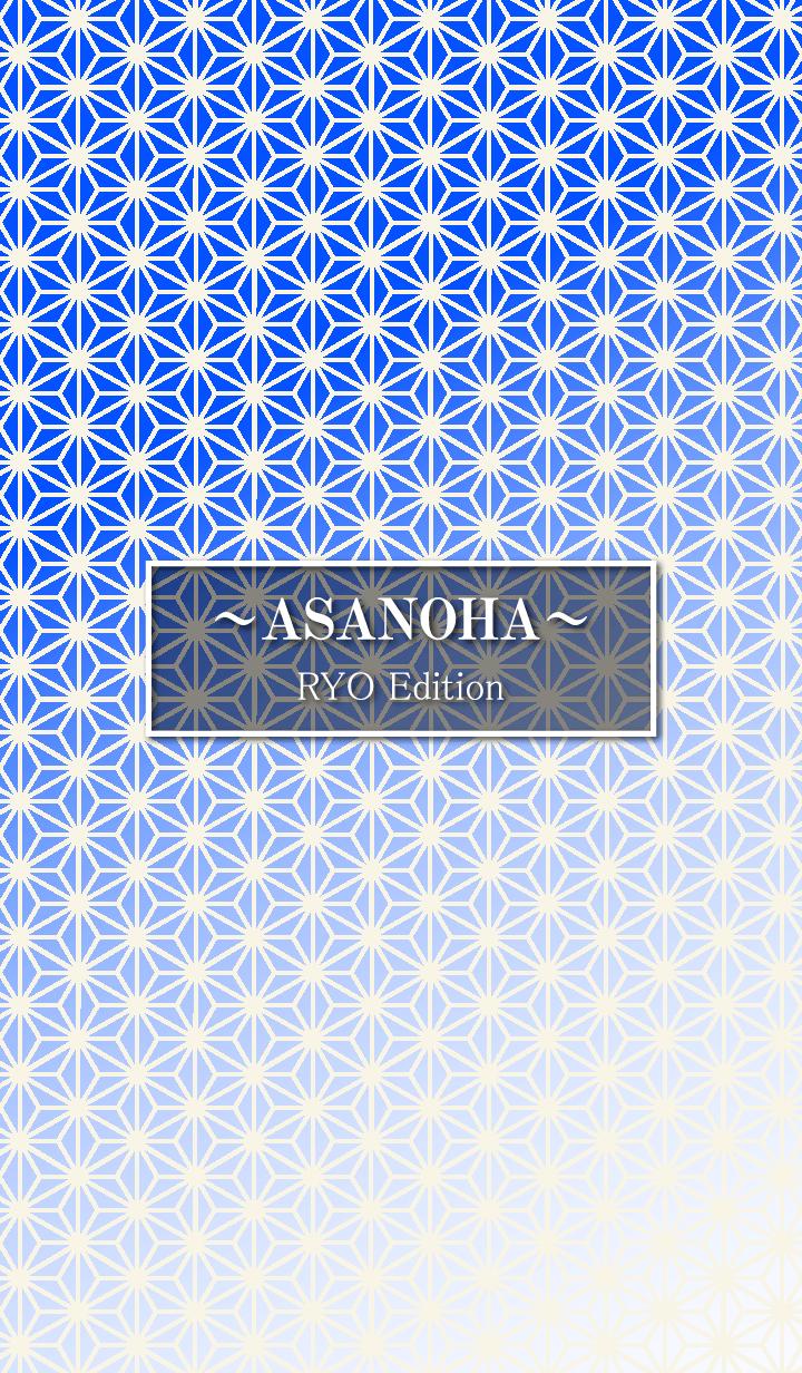 ASANOHA RYO Edition