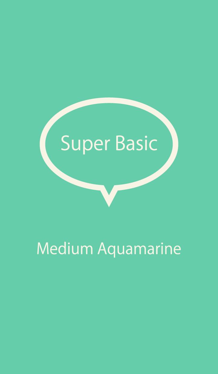 Super Basic Medium Aquamarine