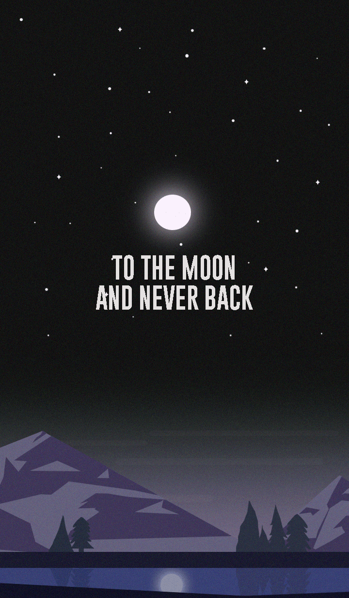 (Love you) To the moon and never back