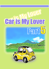 Car is My Lover Part 5