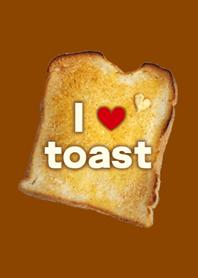 I love toast !