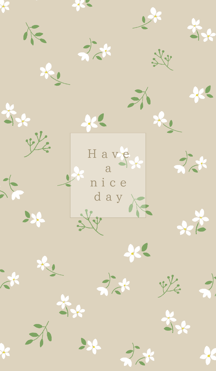Have a nice day/white flower