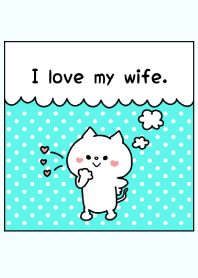 I love my wife. -5-