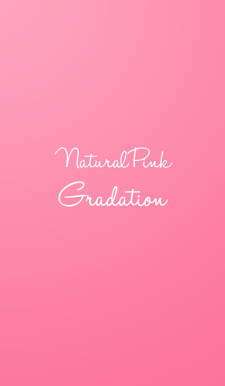 Natural Pink Gradation.