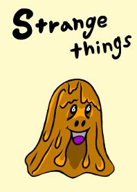Strange things !