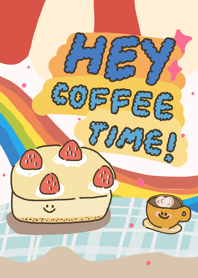 Hey! Coffee Time