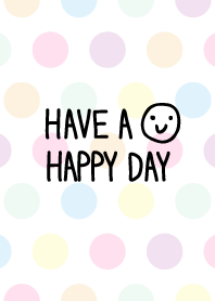 HAVE A HAPPY DAY-Colorful dot-joc