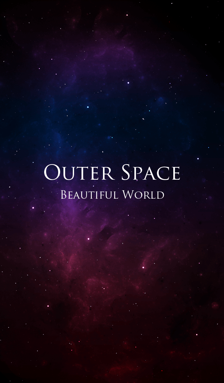 Outer Space.. - Beautiful World -