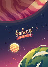Galaxy is Ours