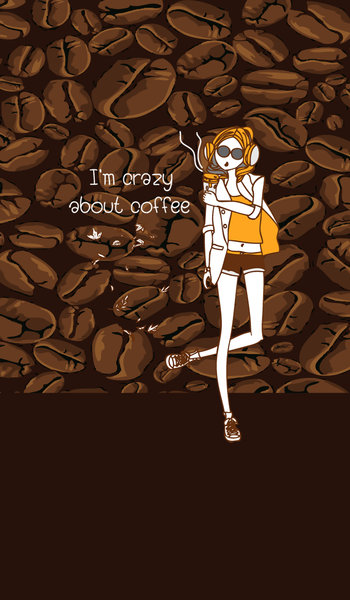 i,m crazy about coffee