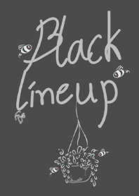 Black lineup(Flower Bee)