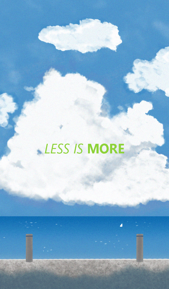 Less is more - #36 体は海が欲しい