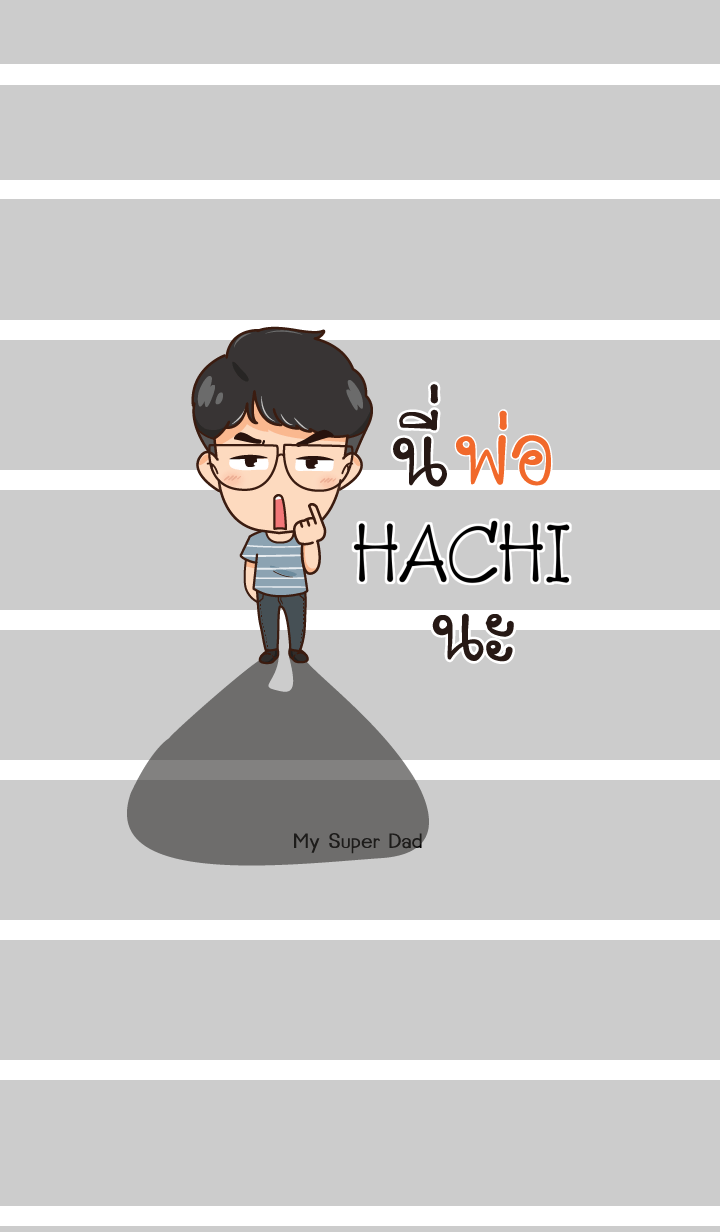 HACHI My father is awesome V01 e