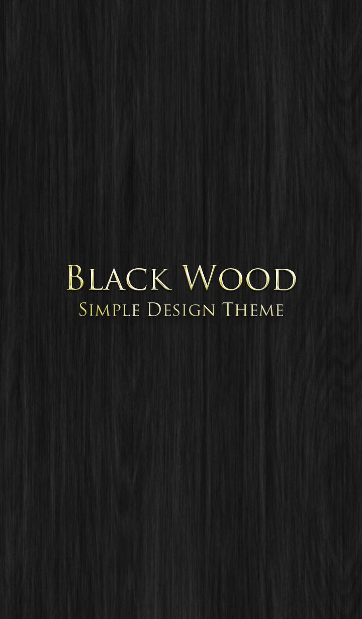 BLACK WOOD.. -SIMPIE DESIGN THEME-