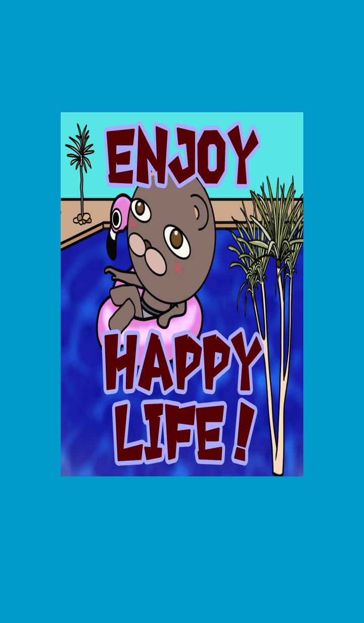 enjoy a happy life