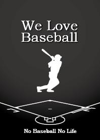 We Love Baseball (Black)