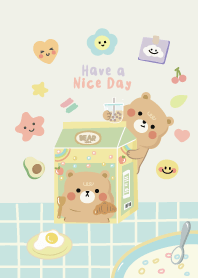 Bear : Have a nice day :-)