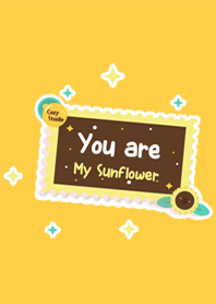 you are my sunflower