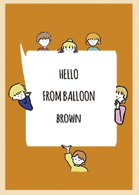 Brown 3 / hello from balloon