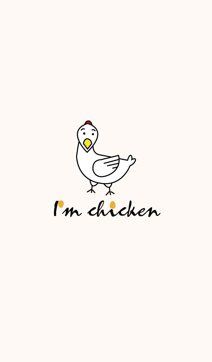 I'm chicken.