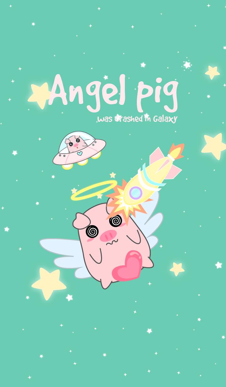 Angel pig was crashed in Galaxy