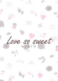Love so sweet 25 -MEKYM-