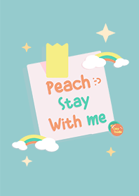 Peach stay with me