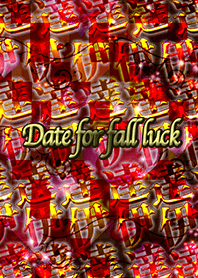 Date for fall luck