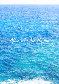 After all I like the sea 7