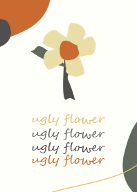 ugly flower for someone but not for me