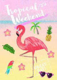 Tropical Weekend.