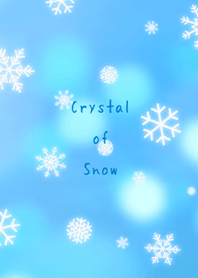 - Crystal of Snow -