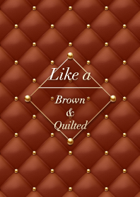 Like a - Brown & Quilted *Cocoa