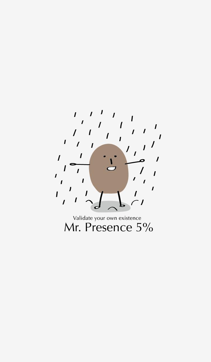 Mr. Presence 5%