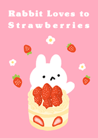 Rabbit Loves to Strawberries