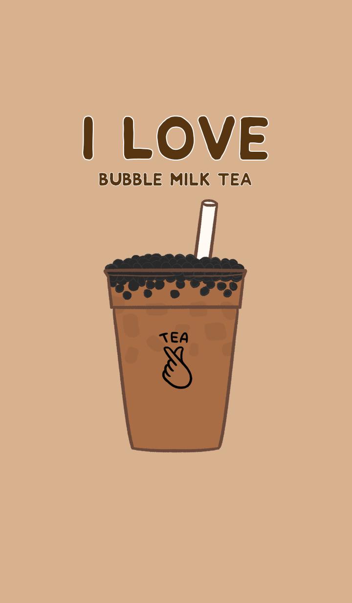 I LOVE BUBBLE MILK TEA Ver.3