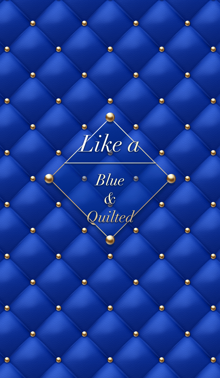 Like a - Blue & Quilted #Royal #オトナ
