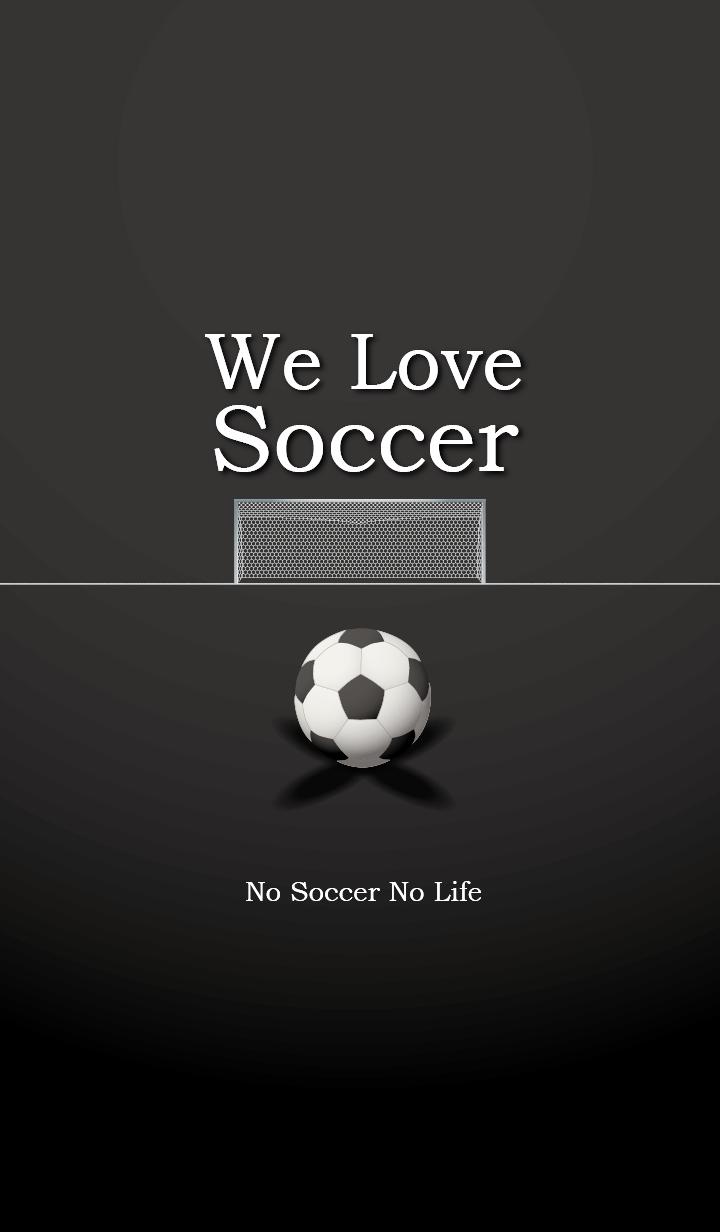 We Love Soccer (BLACK)