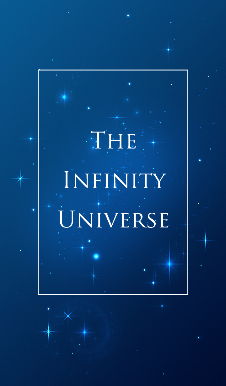 THE INFINITY UNIVERSE.
