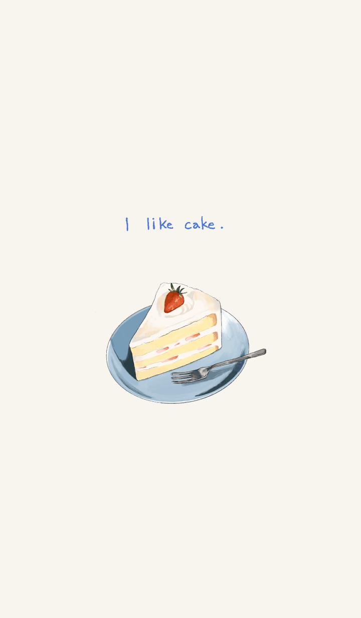 I like cake.