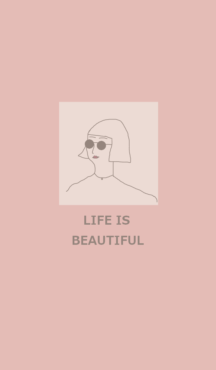 LIFE IS BEAUTIFUL #pink greige